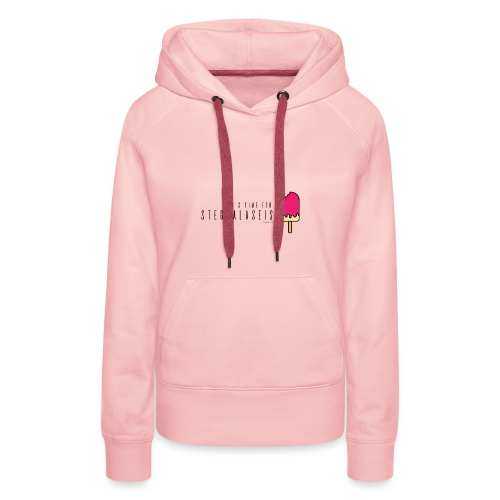 It's time for a Steggalaseis! Franken Statements - Frauen Premium Hoodie