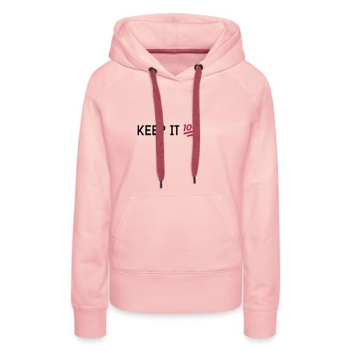 KEEP IT 100 ZWART png - Vrouwen Premium hoodie