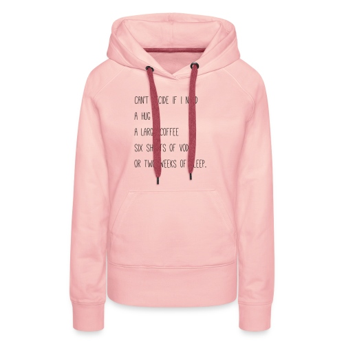 Can't decide if I need - Women's Premium Hoodie