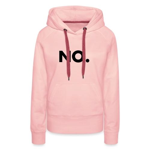 NO. For NO-People - Frauen Premium Hoodie