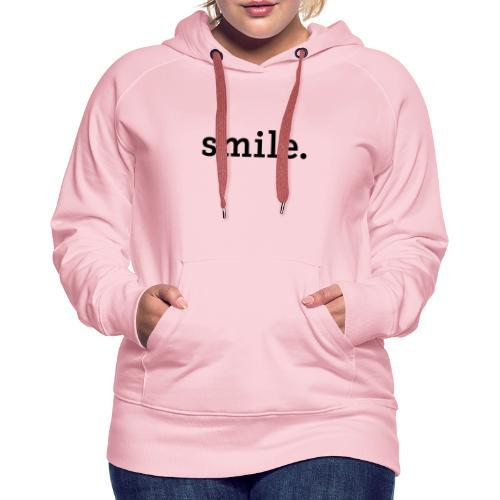 smile. - Naisten premium-huppari