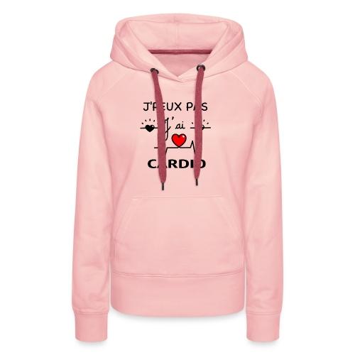 J'PEUX PAS J'AI CARDIO - Sweat-shirt à capuche Premium pour femmes