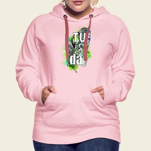 Tu-es-day Grün - Frauen Premium Hoodie