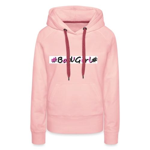 Collection Hastag bad girl - Sweat-shirt à capuche Premium pour femmes