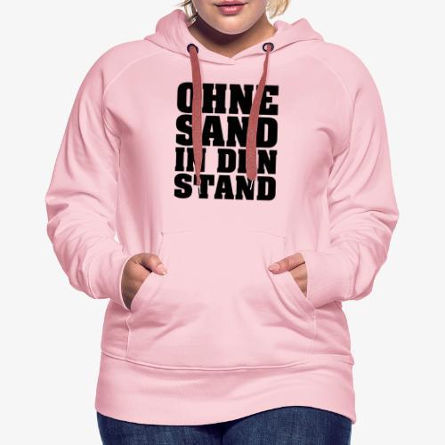 OHNE SAND IN DEN STAND 3 - Frauen Premium Hoodie