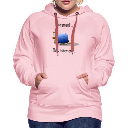 doucement mais surement - Sweat-shirt à capuche Premium pour femmes