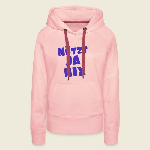 Nützt ja nix - typisch ostfriesisch - Frauen Premium Hoodie