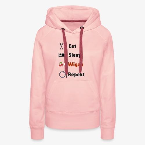 Eat Sleep Wigan Repeat - Women's Premium Hoodie
