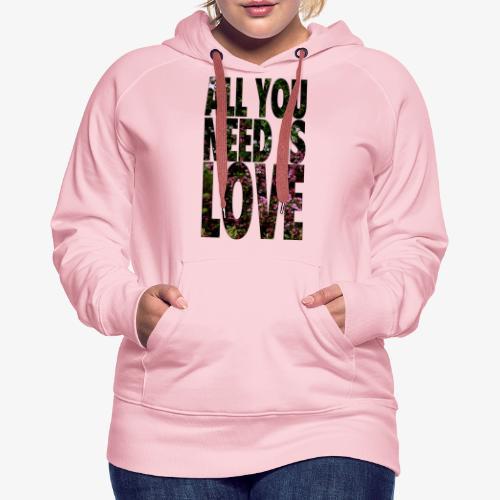 All You need is love - Bluza damska Premium z kapturem