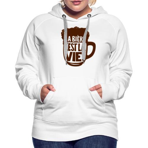 bière, la bière c'est la vie - Sweat-shirt à capuche Premium pour femmes