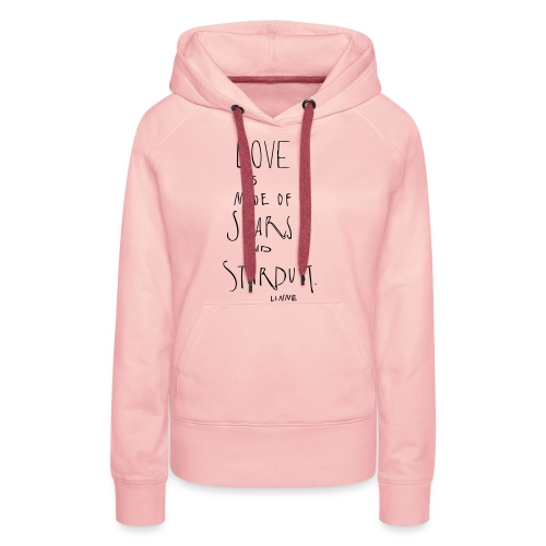 Love is made of scars and stardust - Frauen Premium Hoodie