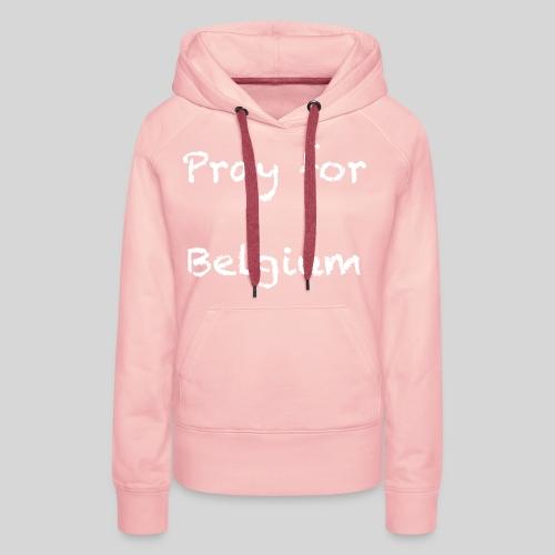 Pray for Belgium - Sweat-shirt à capuche Premium pour femmes