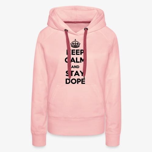 Keep Calm & Stay Dope - Frauen Premium Hoodie