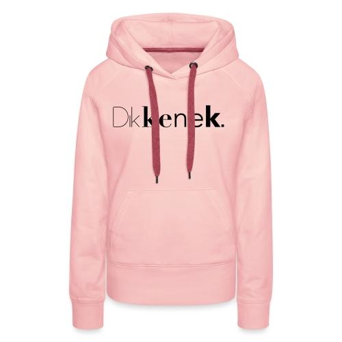 dikkenek - Sweat-shirt à capuche Premium pour femmes