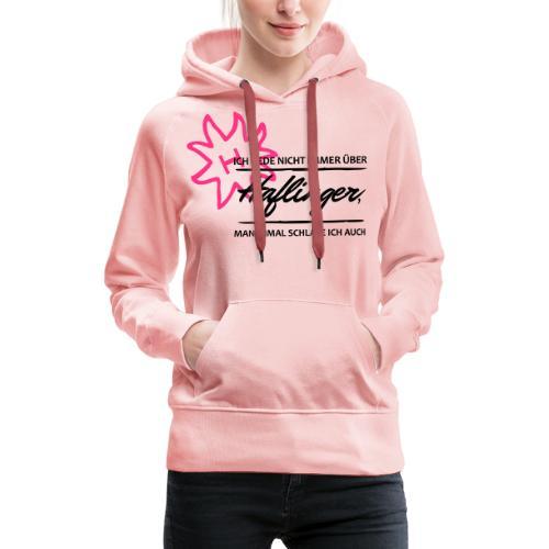 T-Shirt Spruch Haflinger - Frauen Premium Hoodie