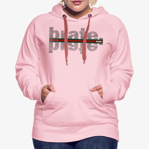 Brate.StyledUp - Frauen Premium Hoodie