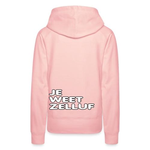 Je weet zelluf - Vrouwen Premium hoodie
