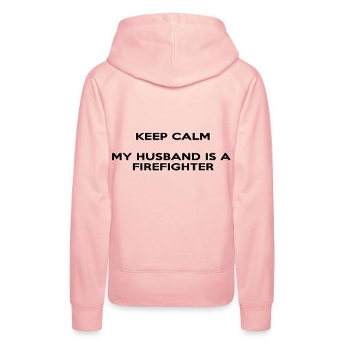 Keep calm my husband is a firefighter zwart - Vrouwen Premium hoodie