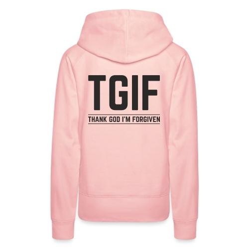 TGIF - Dzięki Bogu, wybaczono mi - Bluza damska Premium z kapturem