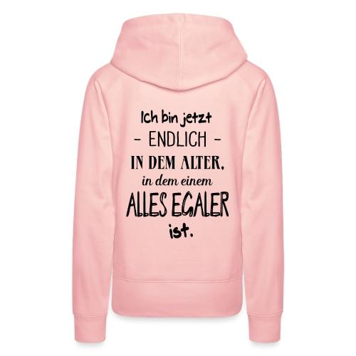 Geburtstag Geschenk Alter Egaler Spruch Lustig - Frauen Premium Hoodie