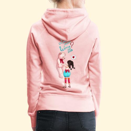 Fille au nounours - Love more Worry less - Sweat-shirt à capuche Premium pour femmes
