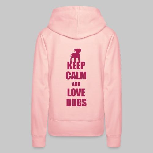 Keep calm love dogs - Frauen Premium Hoodie