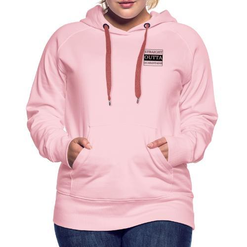 Straight Outta Quarantaine - Frauen Premium Hoodie