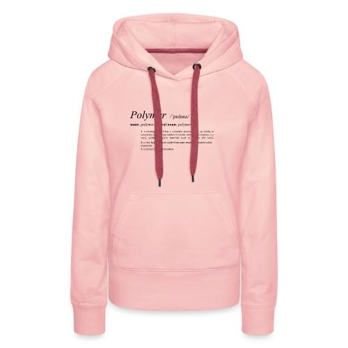 Polymer definition. - Women's Premium Hoodie