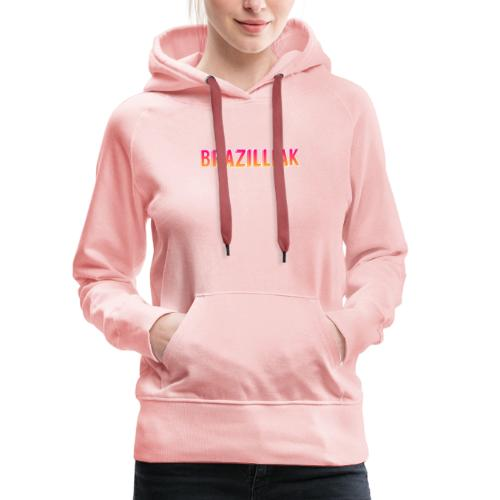 BrazilliaK - Women's Premium Hoodie