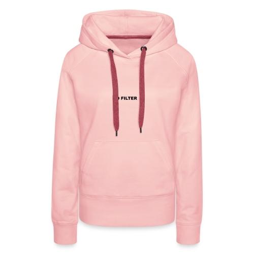 NO FILTER Black Version - Sweat-shirt à capuche Premium pour femmes