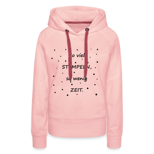 Stampin up tshirt, Stempel - Frauen Premium Hoodie