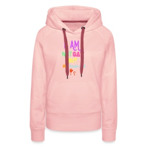I Am Not Gay But My Boyfriend Is - Sudadera con capucha premium para mujer
