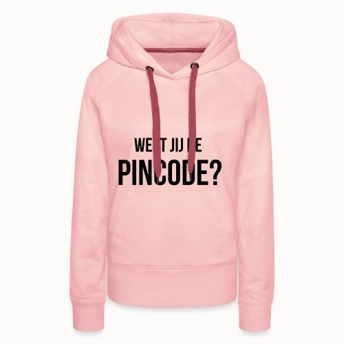 Weet jij de Pincode? - Vrouwen Premium hoodie