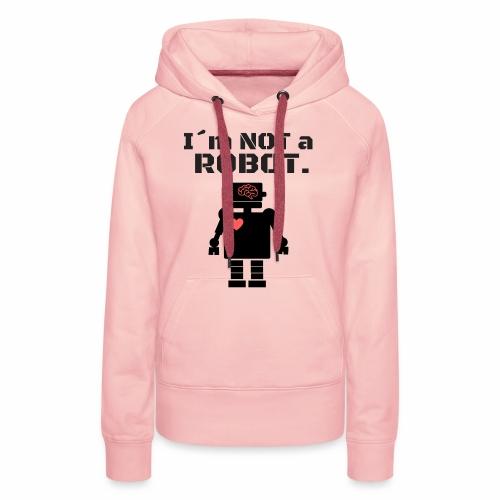 I'm not a robot - Sudadera con capucha premium para mujer