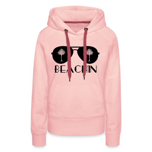 BEACH'IN - Beachlife - Frauen Premium Hoodie