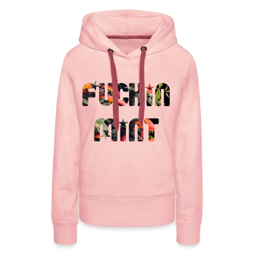 FUCKIN MINT T-Shirt - Frauen Premium Hoodie