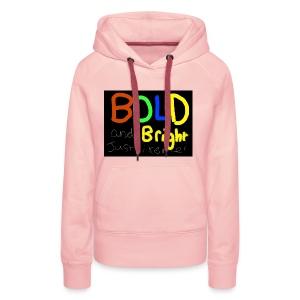Bold and bright - Women's Premium Hoodie
