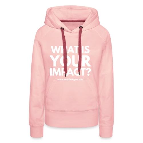 whatisyourimpact - Women's Premium Hoodie