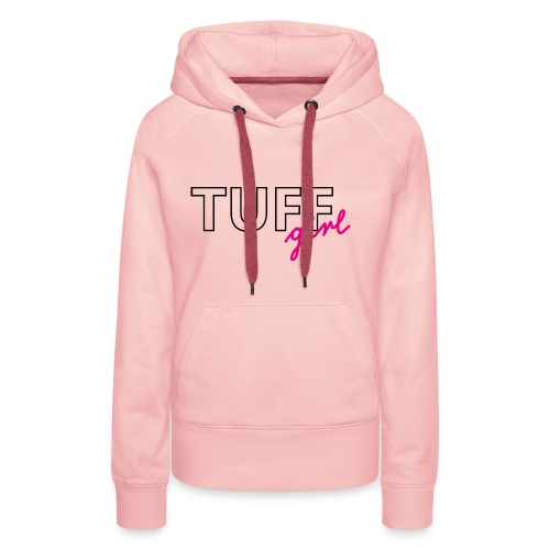 tuffgirl - Frauen Premium Hoodie