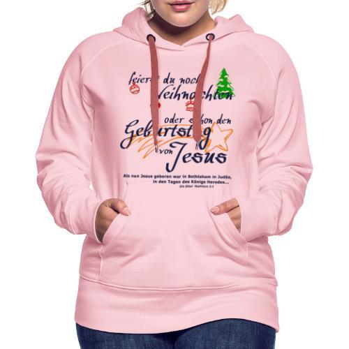 Geburtstag von Jesus - Frauen Premium Hoodie