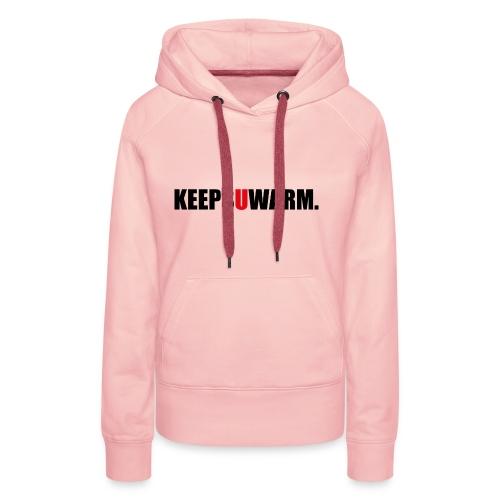 keepsuwarm - Frauen Premium Hoodie