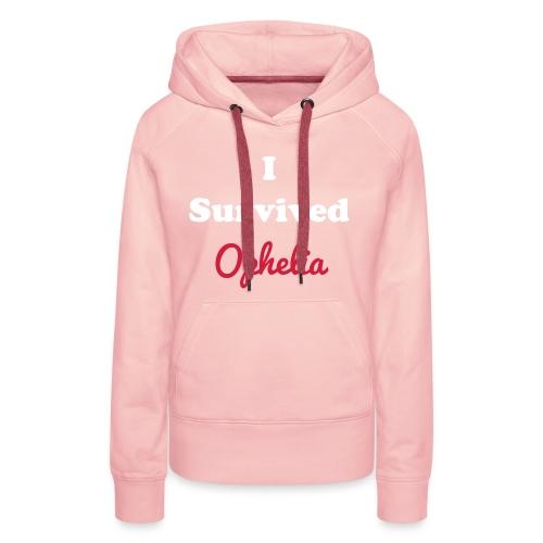 IsurvivedOpheliaWhitered - Women's Premium Hoodie