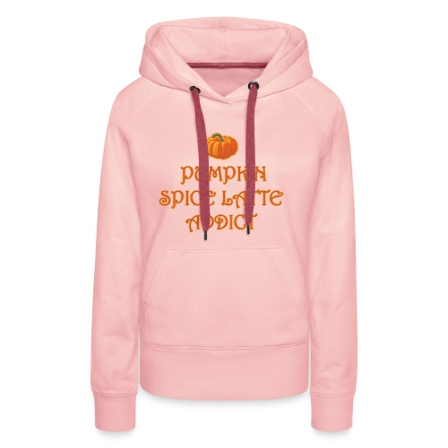 PumpkinSpiceAddict - Felpa con cappuccio premium da donna