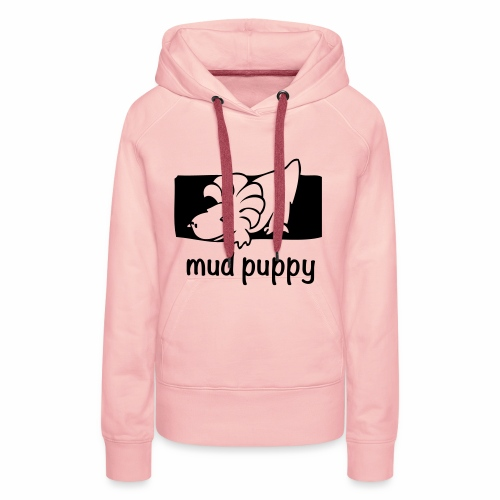 Are you a Mud Puppy? - Women's Premium Hoodie