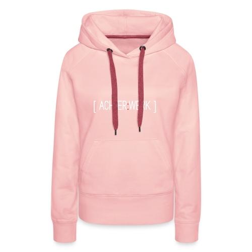 Achter:Werk T-shirt - Vrouwen Premium hoodie