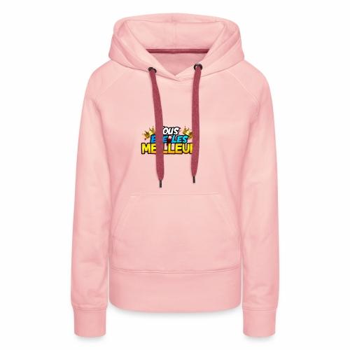Vous ete les meilleur - Sweat-shirt à capuche Premium pour femmes