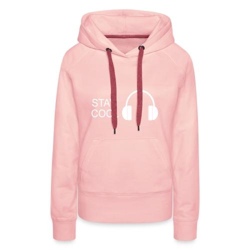 STAY COOL - Women's Premium Hoodie