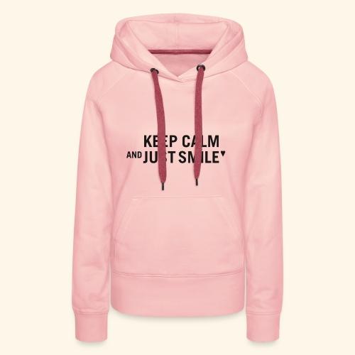 Keep calm and just smile - black - Frauen Premium Hoodie