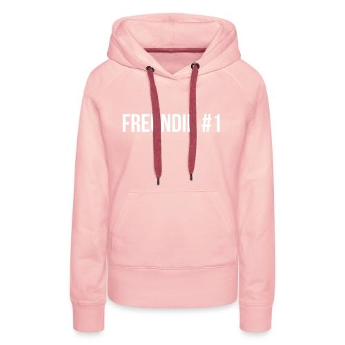 Freundin #1 - Frauen Premium Hoodie