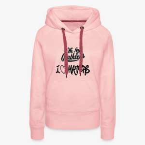 I love haters ruthless part 1 light colors only - Women's Premium Hoodie